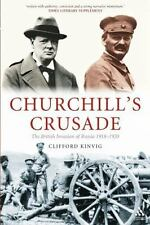 Churchill's Crusade: The British Invasion of Russia, 1918-1920 (Paperback or Sof