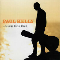 PAUL KELLY Nothing But A Dream (2001) UK 11-track CD NEW/SEALED