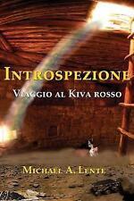 Introspezione: Viaggio Al Kiva Rosso (Italian) by Michael a Lente (Paperback...