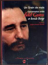 -, UN GRAIN DE MAÏS CONVERSATION FIDEL CASTRO ET TOMAS BORGE