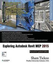 Exploring Autodesk Revit Mep 2015 by Purdue Univ, Prof Sham Tickoo -Paperback