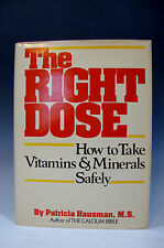 The Right Dose: How to Take Vitamins and Minerals Safely (HCDJ 1987) (A 1)