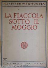 G. D'ANNUNZIO LA FIACCOLA SOTTO IL MOGGIO IL VITTORIALE DEGLI ITALIANI 1942 XX