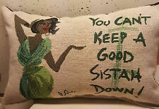 Cidne Wallace Throw Pillow/YOU CAN'T KEEP A GOOD SISTAH DOWN/AFRICAN AMERICAN