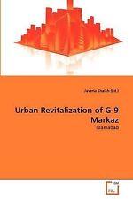 Urban Revitalization of G-9 Markaz: Islamabad by Javeria Shaikh (Ed.)