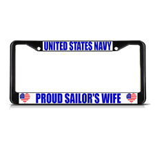 UNITED STATES NAVY PROUD SAILOR'S WIFE Metal License Plate Frame Two Holes