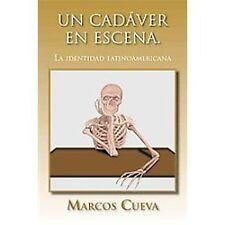 Un Cad�Ver en Escena : La Identidad Latinoamericana by Marcos Cueva (2012,...