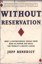 Without Reservation: How a Controversial Indian Tribe Rose to Power and Built th
