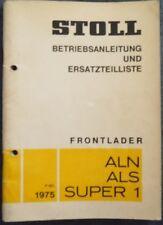 Stoll Frontlader ALN , ALS , Super 1 Betriebsanleitung