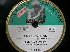 FELIX VALVERT -LA TELEVISION - Mambo-DUCRETET THOMSON Y 8185-78 rpm