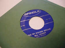 Bill Laundy I'll Hear Your Name/Isle of Golden Dreams 45 RPM Spindle Records VG+
