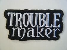 TROUBLE MAKER PATCH Embroidered Iron On BIKER REBEL MOTORCYCLE CLUB Badge NEW