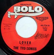 THE TRU-SONICS 45 Lover / Forgotten Love ROCK N ROLL Guitar INSTR Bolo jr209