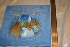 WHEN THE WORLD IS READY FOR BED [9 - ANNA CURREY GILLIAN SHIELDS (HARDCOVER)