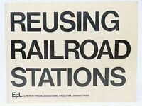 Reusing Railroad Stations from Educational Facilities Laboratories ©1974 SC Book