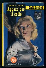 KANE HENRY APPESO PER IL COLLO LONGANESI 1955 I GIALLI PROIBITI 32