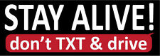 Stay Alive No Text Car Window, Bumper Sticker Don't Text & Drive Decal