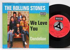 "ROLLING STONES We love you/Dandelion DECCA 7"" VG + # D"