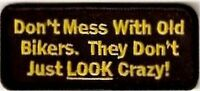 DON'T MESS WITH OLD BIKERS CRAZY FUN Biker Motorcycle MC NEW Vest Patch PAT-0549