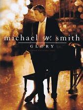 MICHAEL W. SMITH - GLORY - PIANO SOLO SONGBOOK 113109