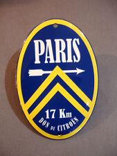 PLAQUE EMAILLEE BOMBEE Don de  CITROEN PARIS 17 KM  signalisation enamel sign