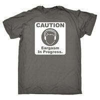 Caution Eargasm In Progress MENS T-SHIRT tee birthday gift music pleasure radio