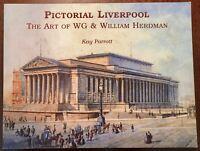 'PICTORIAL LIVERPOOL' ~ THE ART OF W.G. & WILLIAM HERDMAN : ~ Kay PARROTT : BOOK