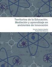 Territorios de la EducacióN. Mediación y Aprendizaje en Ambientes de...