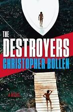 The Destroyers: A Novel: By Bollen, Christopher