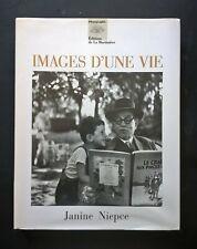 Janine NIEPCE  IMAGES D'UNE VIE - Photographies - Editions de la Martinière 1995