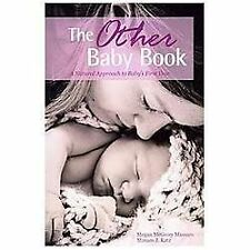 The Other Baby Book : A Natural Approach to Baby's First Year by Miriam Katz and