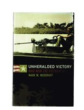Unheralded Victory: Who Won the Vietnam War? by Mark W. Woodruff