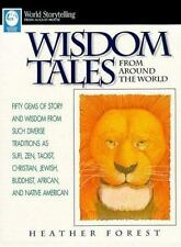 Wisdom Tales from Around the World: Fifty Gems of Story and Wisdom for Such Dive