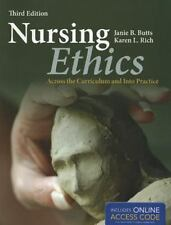 Nursing Ethics: Across the Curriculum and Into Practice by Butts, Janie B., Ric