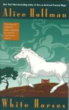 WHITE HORSES - HOFFMAN, ALICE - NEW PAPERBACK BOOK