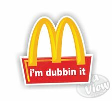 Volkswagen I'm Dubbin it Mcdonalds Car Van Sticker Funny Decal Stickers VW