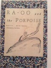 Ra-Oo And The Porpoise, by Betty Brothers - 1962, 1st Edition, Signed H/C Book