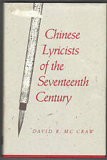 Chinese Lyricists of the Seventeenth Century by David R. McCraw