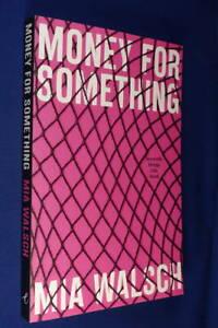 MONEY FOR SOMETHING Mia Walsch SEX WORK DRUGS MENTAL ILLNESS MEMOIR Book