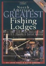 Guides: North America's Greatest Fishing Lodges : More Than 250 Destinations in