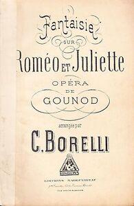 PARTITION : FANTAISIE SUR ROMEO ET JULIETTE OPERA DE GOUNOD par C. BORELLI