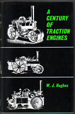 Century of Traction Engines by Hughes Pub. 1970 Steam roller, plough, tractor +