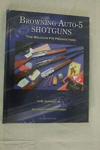 Browning Auto-5 Shotguns, The Belgian FN Production by Anthony Vanderlinden