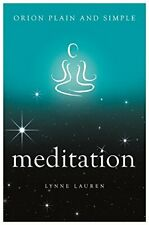 Meditation, Orion Plain and Simple by Lauren, Lynne Book The Cheap Fast Free