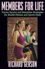 Members for Life : Proven Service and Retention Strategies for Health-Fitness...