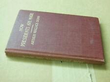 atq. 1920 HOW PRESIDENTS ARE MADE by Arthur Wallace Dunn HC