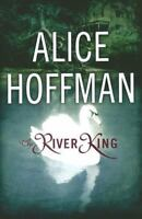 The River King by Alice Hoffman (2000, Hardcover) First Edition / Printing