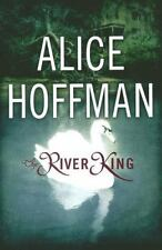 The River King by Alice Hoffman (2000, Hardcover)