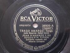 JUAN D'ARIENZO Rca Victor 38909 TANGO 78rpm TRAGO AMARGO / POR QUE RAZON