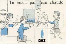 BUVARD / PUBLICITAIRE / LA JOIE .... PAR L'EAU CHAUDE // GAZ D'APRES DUPUY